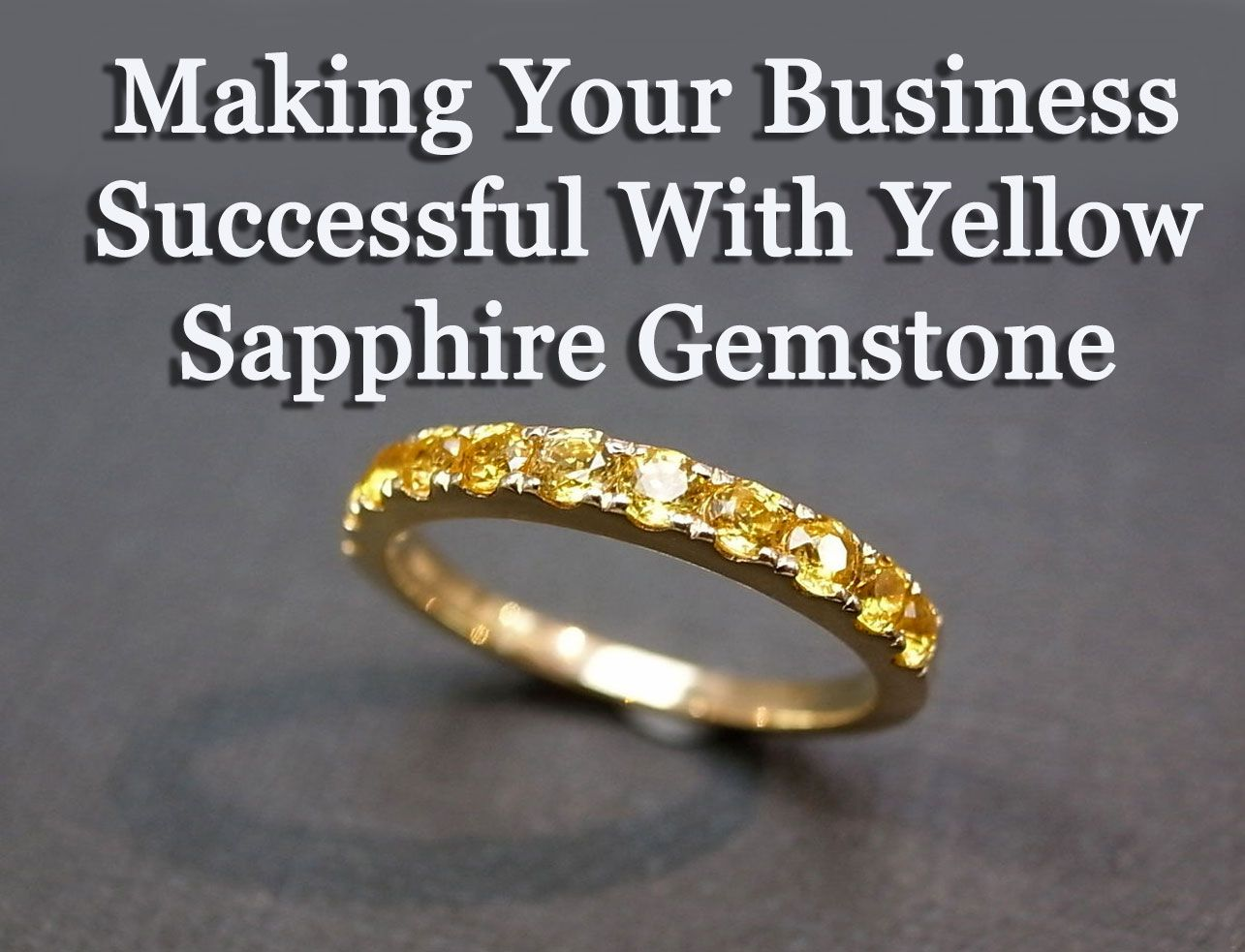 Making Your Business Successful With Yellow Sapphire Gemstone