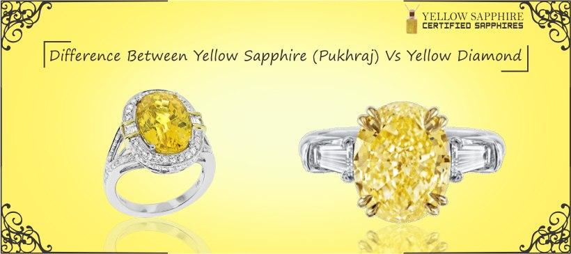Difference Between Yellow Sapphire (Pukhraj) Vs Yellow Diamond