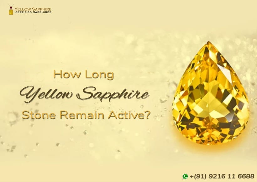 How long yellow sapphire remain active