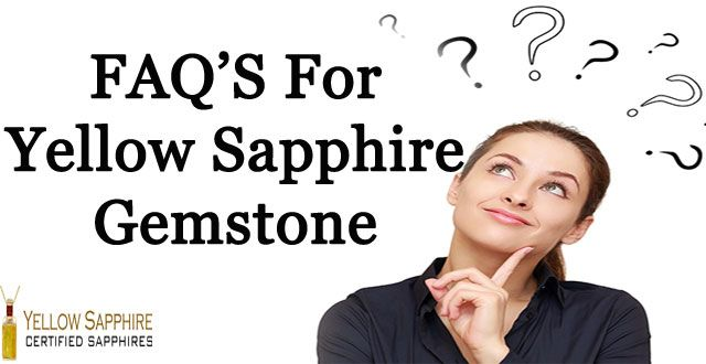 FAQ'S for Yellow Sapphire Gemstone