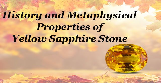 History and Metaphysical Properties of Yellow Sapphire Stone