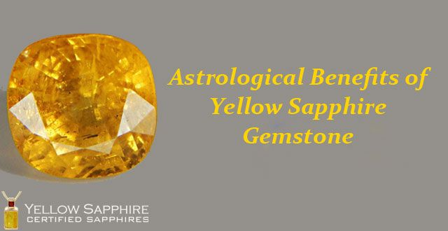 Astrological Benefits of Yellow Sapphire Gemstone